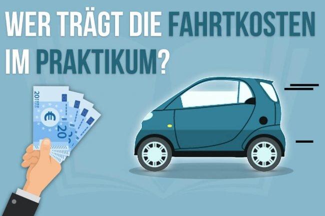 Wer zahlt die Fahrtkosten im Praktikum?