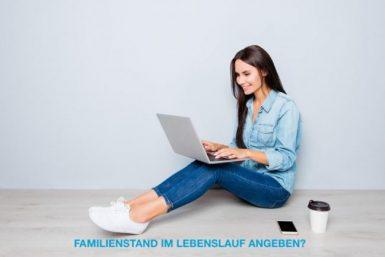 Muss ich den Familienstand im Lebenslauf angeben?