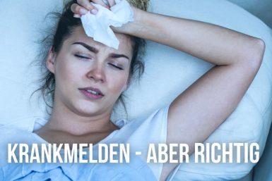 Wie kann ich mich richtig krankmelden?